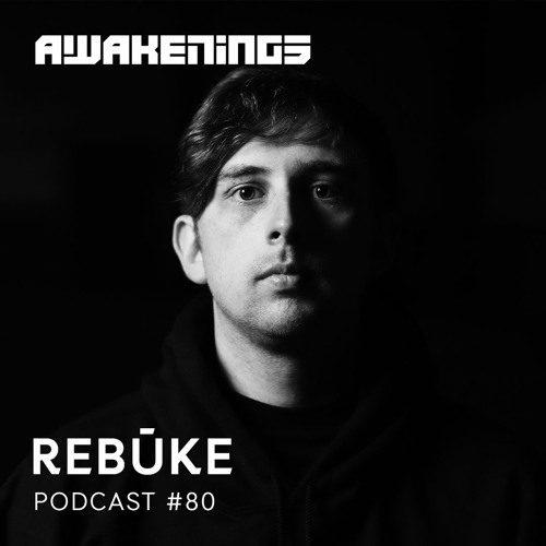 Awakenings Podcast 080 – Rebūke