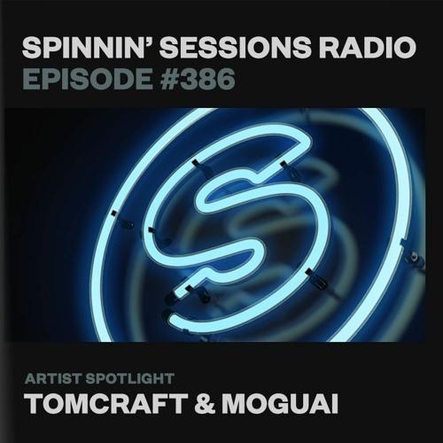 Spinnin' Sessions 386 – Artist Spotlight: Tomcraft & MOGUAI