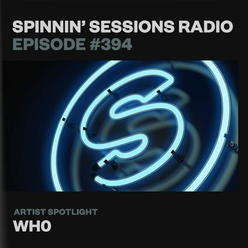Spinnin' Sessions 394 – Artist Spotlight: Wh0