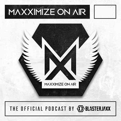 Blasterjaxx – Maxximize On Air 350