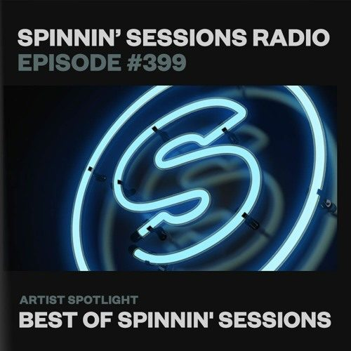 Spinnin' Sessions 399 – Best Of Spinnin' Sessions