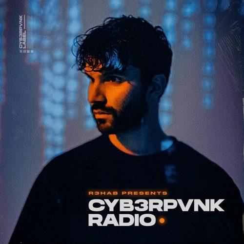 R3hab – CYB3RPVNK Radio 462 (Gabry Ponte Guest Mix)