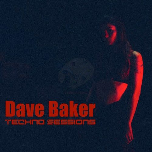 Dave Baker Techno Sessions: January 2021