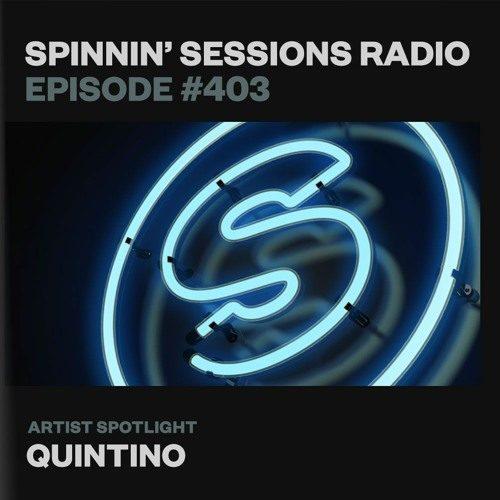 Spinnin' Sessions 403 – Artist Spotlight: Quintino