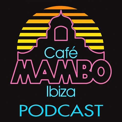 Cafe Mambo Ibiza – Mambo Radio 046 (ft. Alex P Guest Mix)