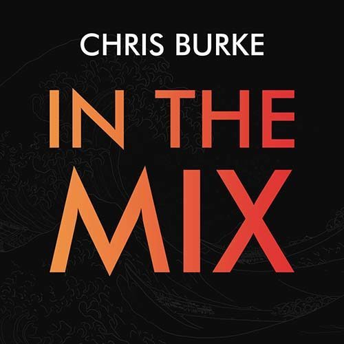 Chris Burke – In The Mix 019