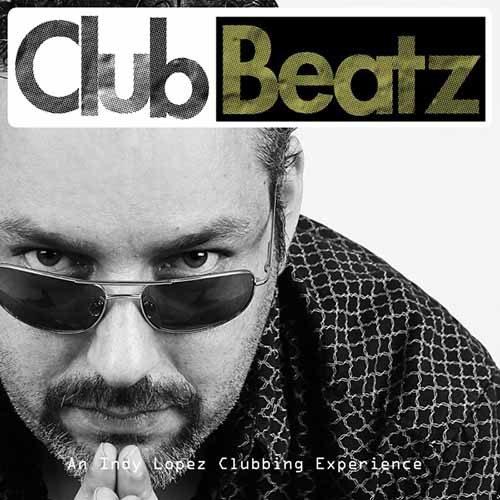 Indy Lopez – Club Beatz 227