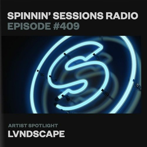 Spinnin' Sessions 409 – Artist Spotlight: LVNDSCAPE