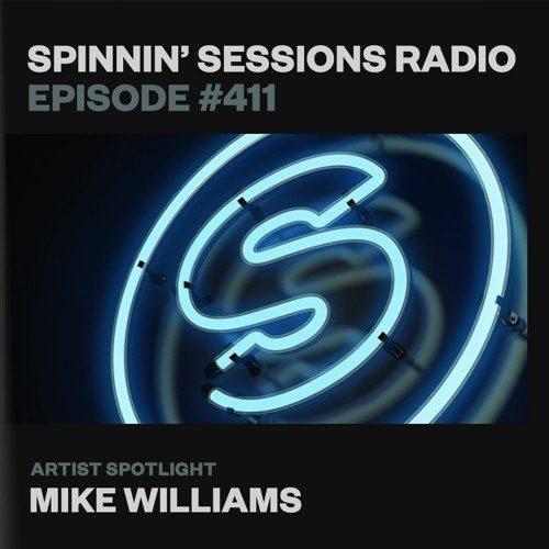 Spinnin' Sessions 411 – Artist Spotlight: Mike Williams