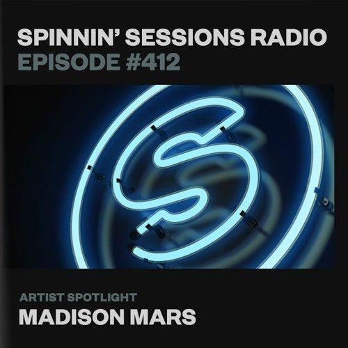 Spinnin' Sessions 412 – Artist Spotlight: Madison Mars