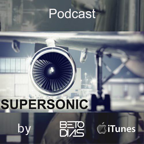 Beto Dias – Supersonic Podcast 27