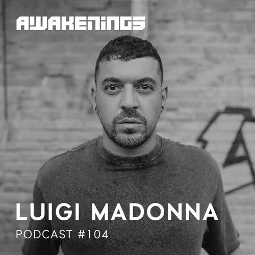Awakenings Podcast 104 – Luigi Madonna