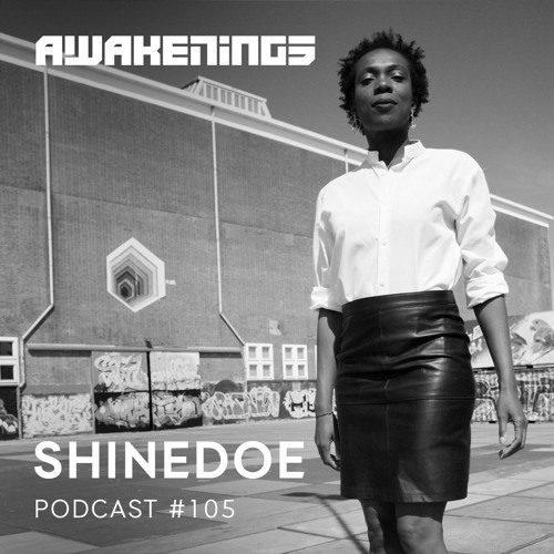 Awakenings Podcast 105 – Shinedoe