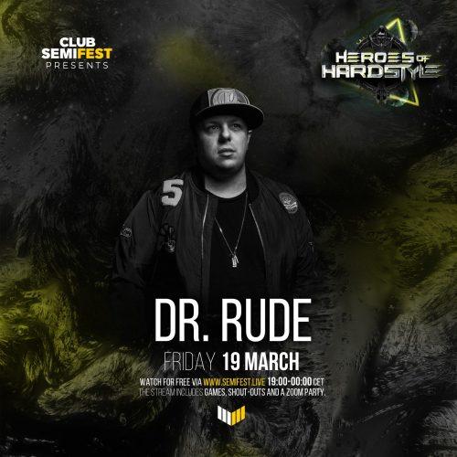 Dr. Rude – SemiFest presents Heroes of Hardstyle (2021-03-19)