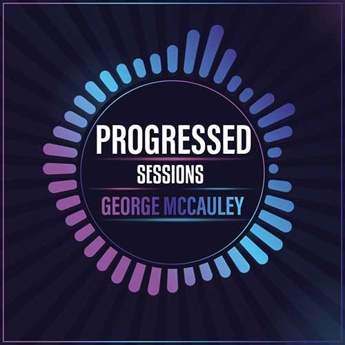 George McCauley – Progressed Sessions 152