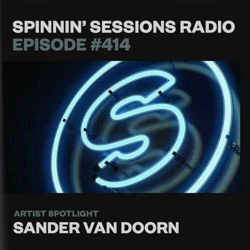 Spinnin' Sessions 414 – Artist Spotlight: Sander van Doorn