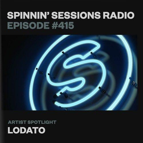 Spinnin' Sessions 415 – LODATO