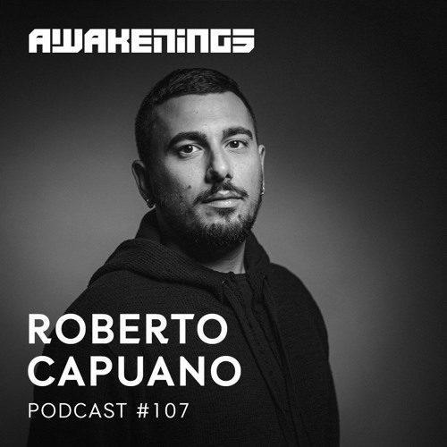 Awakenings Podcast 107 – Roberto Capuano