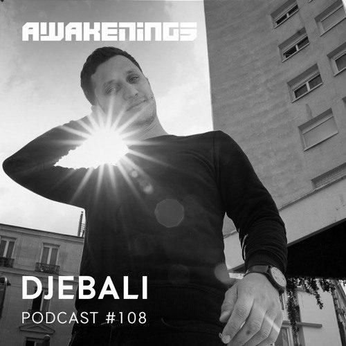 Awakenings Podcast 108 – Djebali