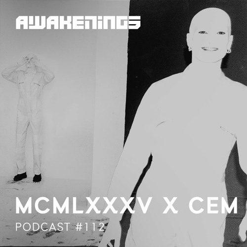 Awakenings Podcast 112 – MCMLXXXV x CEM