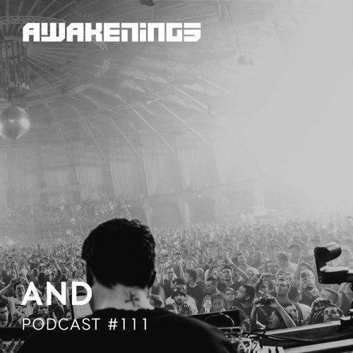 Awakenings podcast 111 – AnD