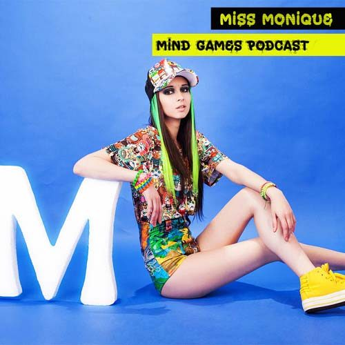 Miss Monique – Mind Games Podcast 095