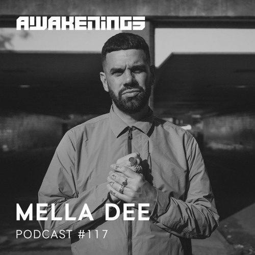 Awakenings Podcast 117 – Mella Dee