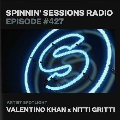 Spinnin' Sessions 427 – Artist Spotlight: Valentino Khan X Nitti Gritti