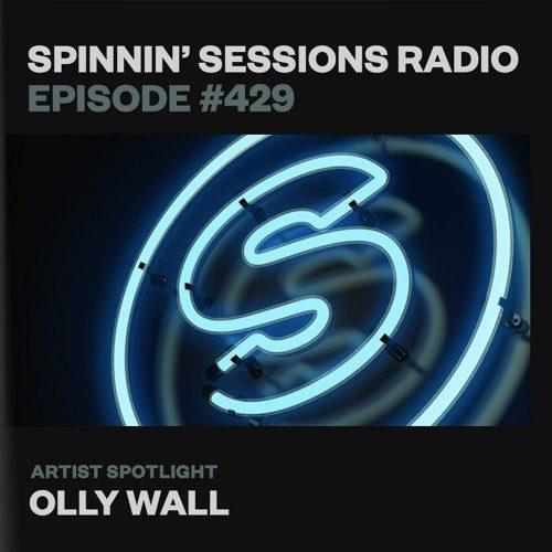 Spinnin' Sessions 429 – Artist Spotlight: Olly Wall