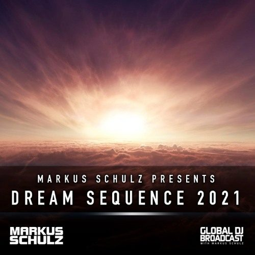 Global DJ Broadcast: Markus Schulz Dream Sequence 2021 (All-138 Special)