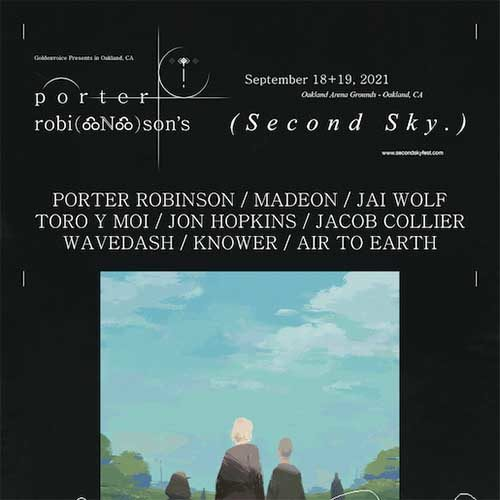 Porter Robinson pres Air to Earth @ Second Sky Festival (Oakland) – 19-09-2021