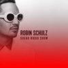 Robin Schulz – Sugar Radio Show 299