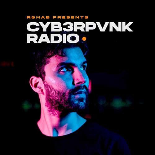 R3hab – CYB3RPVNK Radio 471 (Bassjackers Guest Mix)