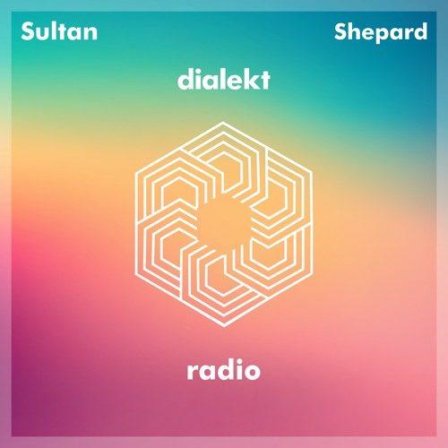 Sultan + Shepard – Dialekt Radio 095